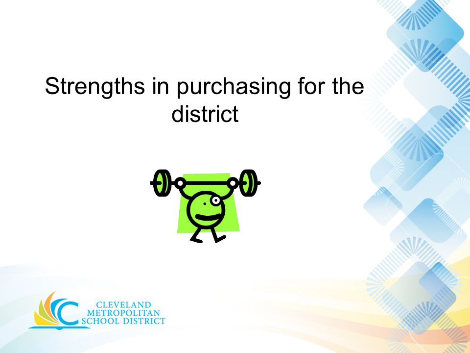 Strengths in purchasing for the district