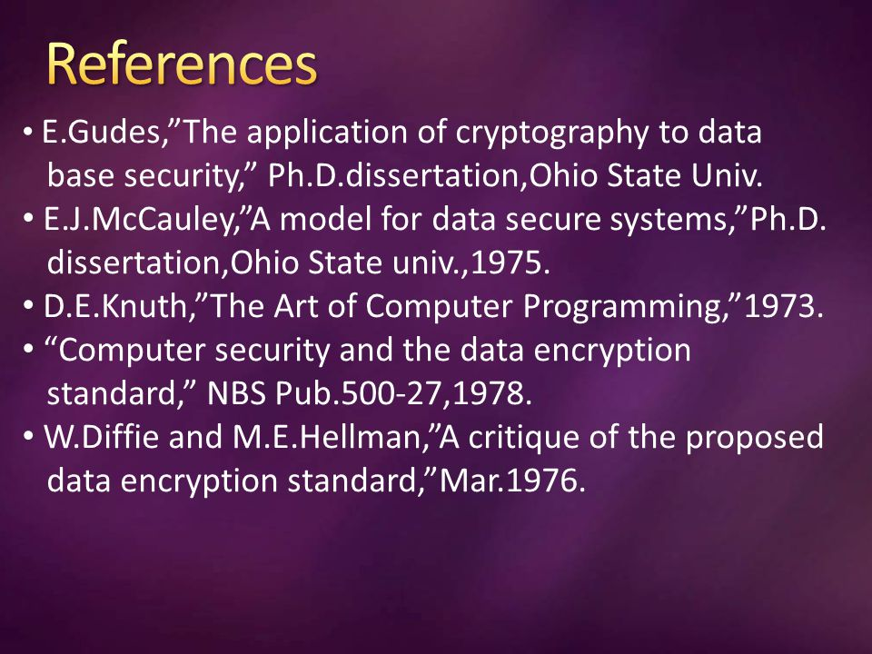 E.Gudes, The application of cryptography to data base security, Ph.D.dissertation,Ohio State Univ.
