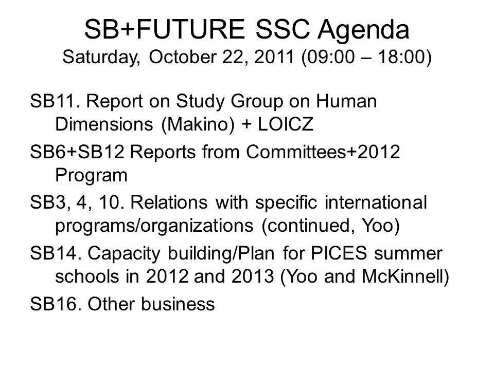 SB+FUTURE SSC Agenda Saturday, October 22, 2011 (09:00 – 18:00) SB11.