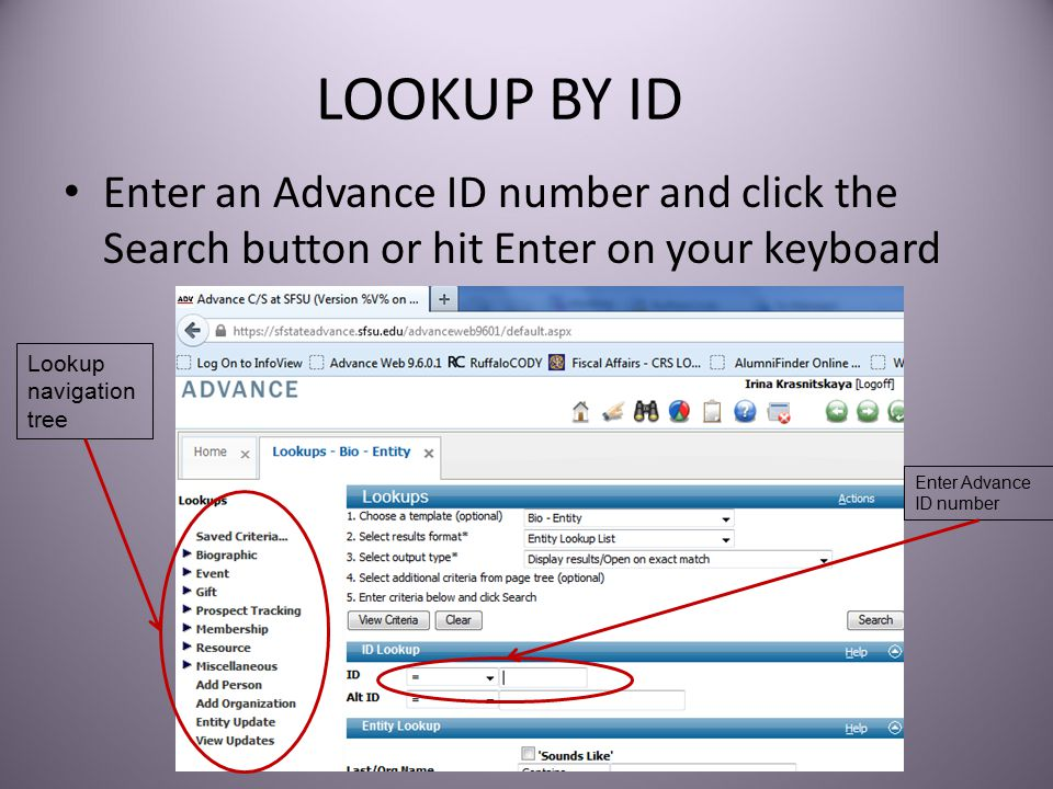 LOOKUP BY ID Enter an Advance ID number and click the Search button or hit Enter on your keyboard Lookup navigation tree Enter Advance ID number