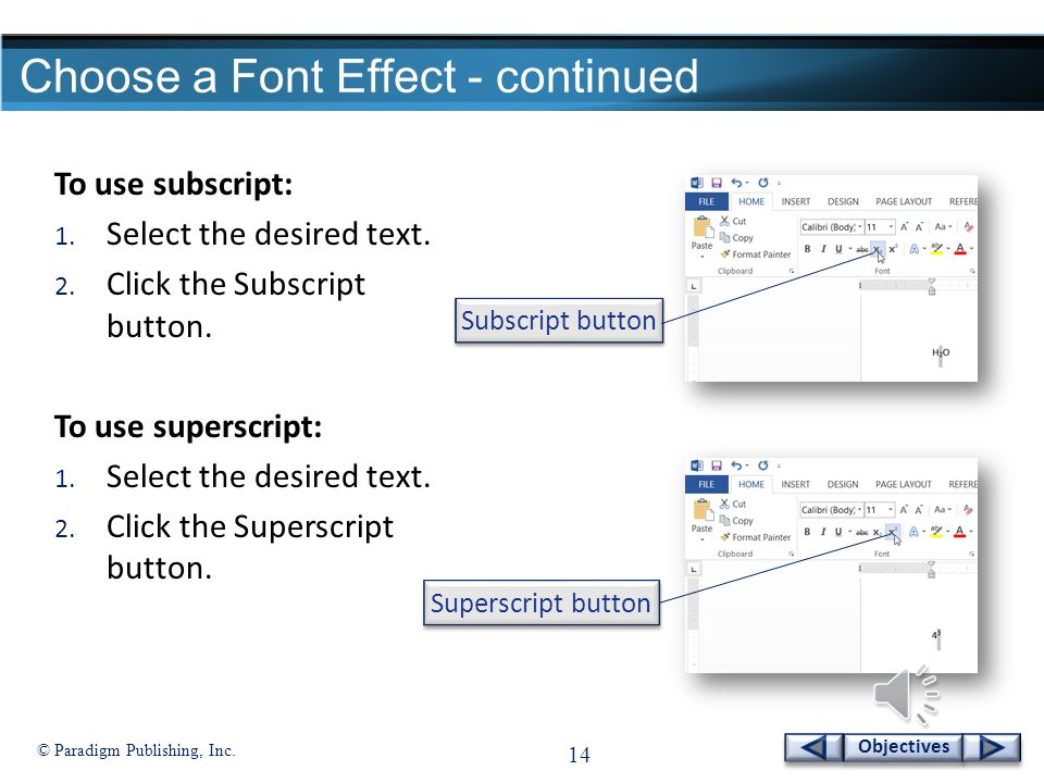 © Paradigm Publishing, Inc. 13 Objectives Choose a Font Effect - continued To highlight text: 1.