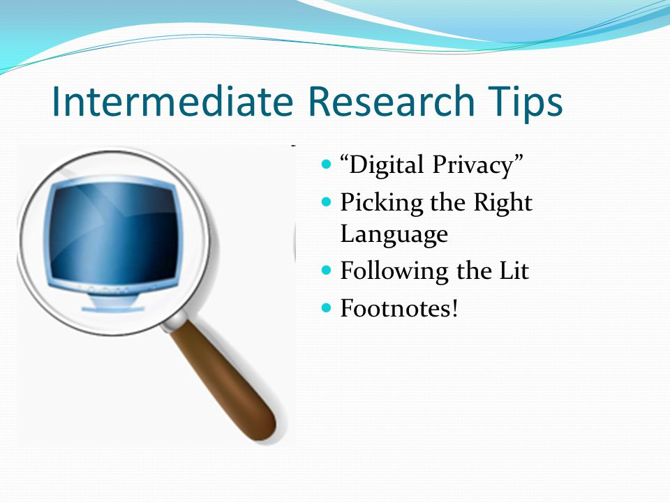 Intermediate Research Tips Digital Privacy Picking the Right Language Following the Lit Footnotes!