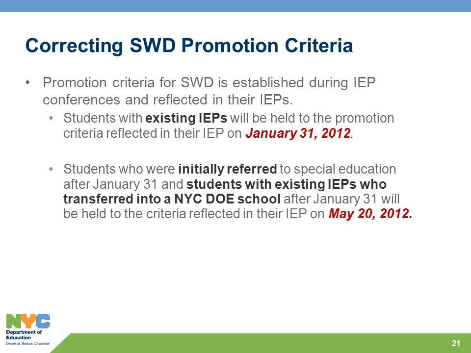 Correcting SWD Promotion Criteria Promotion criteria for SWD is established during IEP conferences and reflected in their IEPs. Students with existing