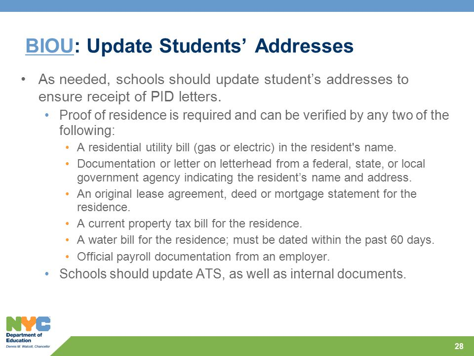 BIOUBIOU: Update Students' Addresses As needed, schools should update student's addresses to ensure receipt of PID letters. Proof of residence is requ