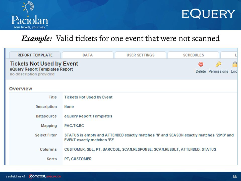33 eQuery Example: Valid tickets for one event that were not scanned