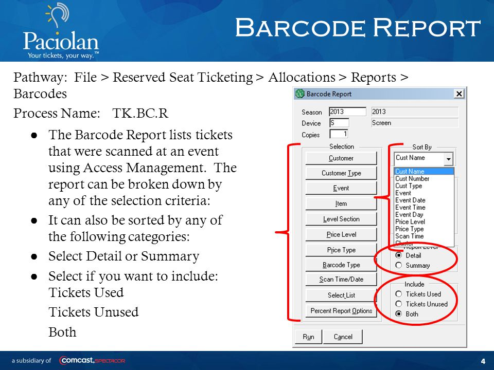 4 Barcode Report ● The Barcode Report lists tickets that were scanned at an event using Access Management.