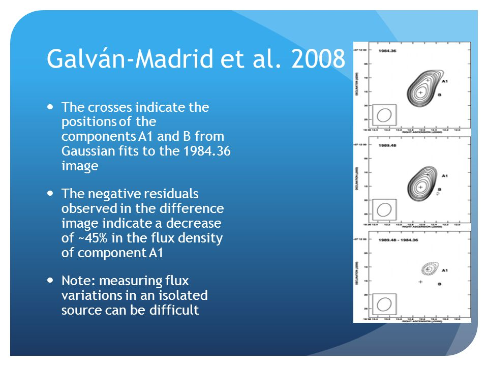 Galván-Madrid et al. 2008 The crosses indicate the positions of the components A1 and B from Gaussian fits to the 1984.36 image The negative residuals