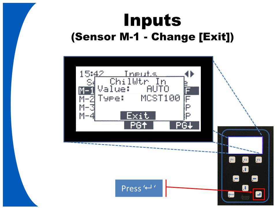 Inputs (Sensor M-1 - Change [Exit]) Press '   '