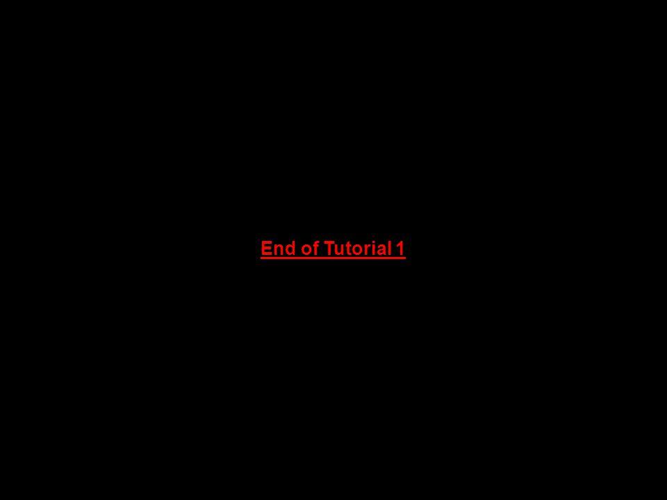 End of Tutorial 1