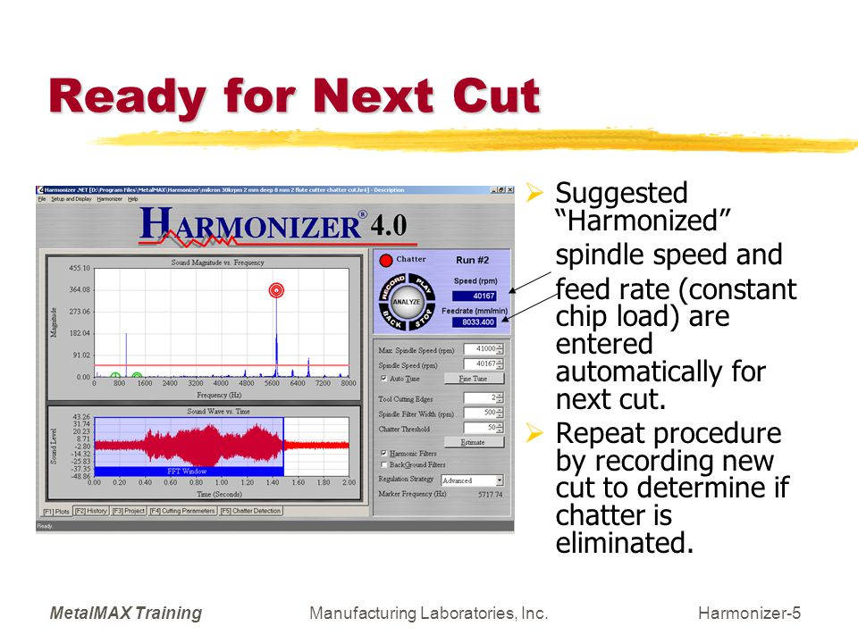 MetalMAX TrainingManufacturing Laboratories, Inc.Harmonizer-16 Analyze  A spindle speed and feed will be suggested.