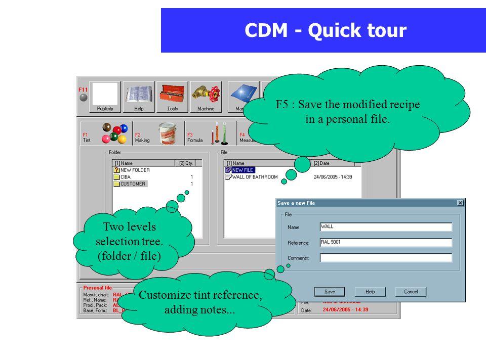 CDM - Quick tour F5 : Save the modified recipe in a personal file.