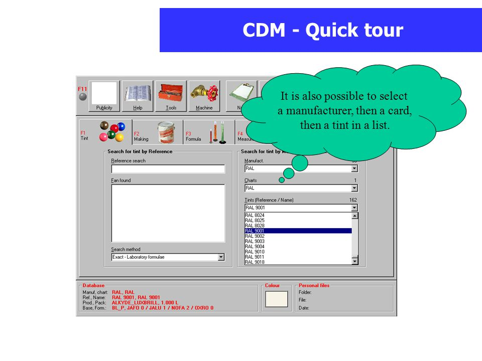CDM - Quick tour It is also possible to select a manufacturer, then a card, then a tint in a list.