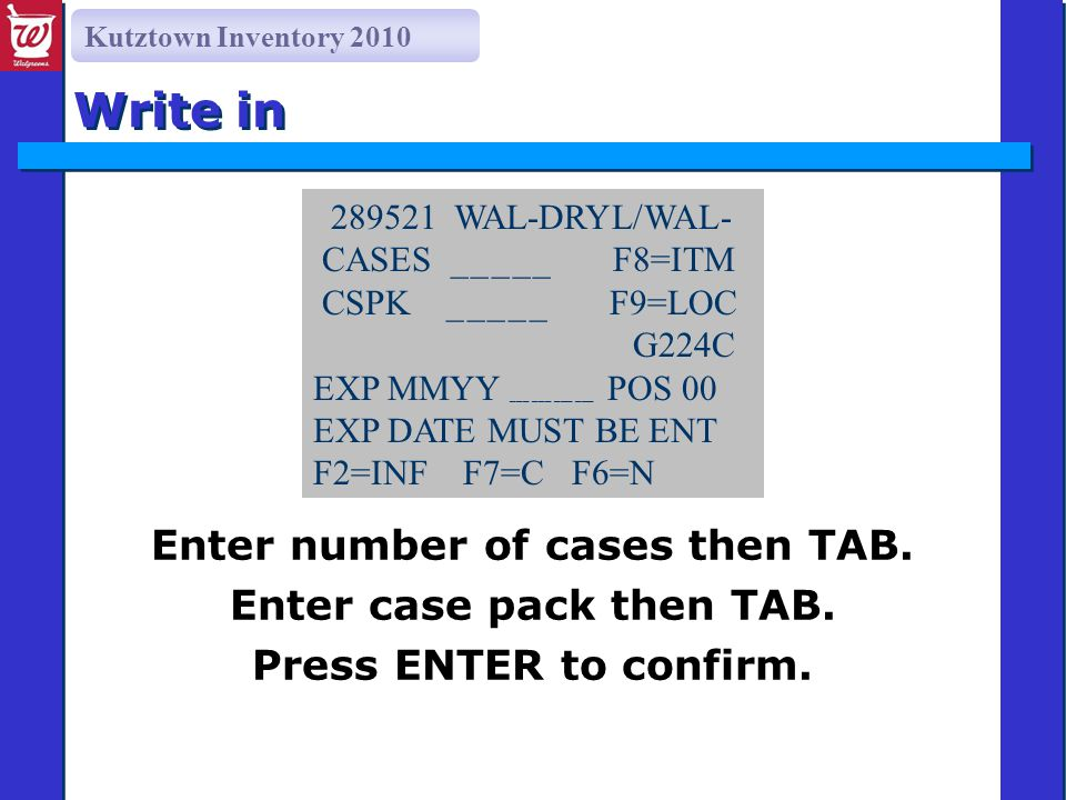 Kutztown Inventory 2010 Write in Enter number of cases then TAB.