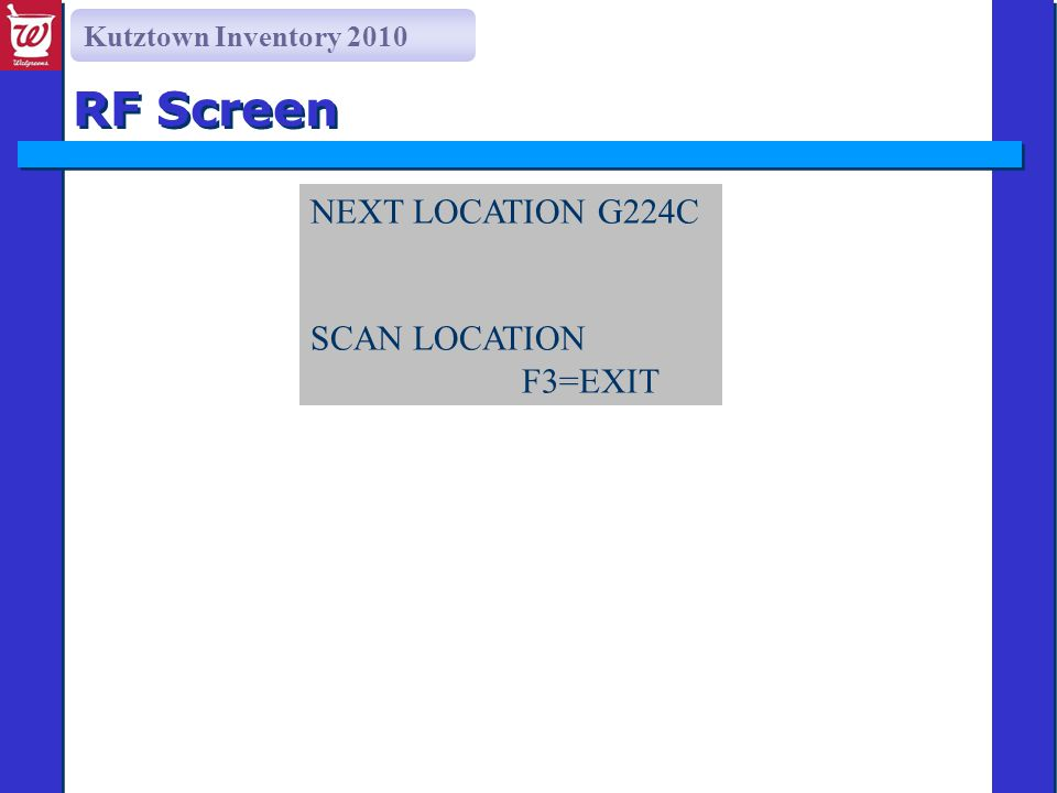 Kutztown Inventory 2010 RF Screen NEXT LOCATION G224C SCAN LOCATION F3=EXIT