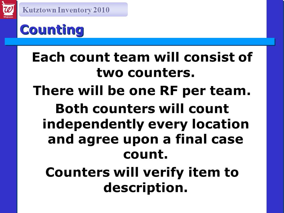 Kutztown Inventory 2010 Counting Each count team will consist of two counters.