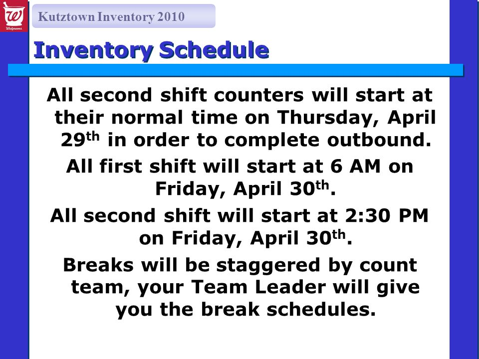Kutztown Inventory 2010 Inventory Schedule All second shift counters will start at their normal time on Thursday, April 29 th in order to complete outbound.