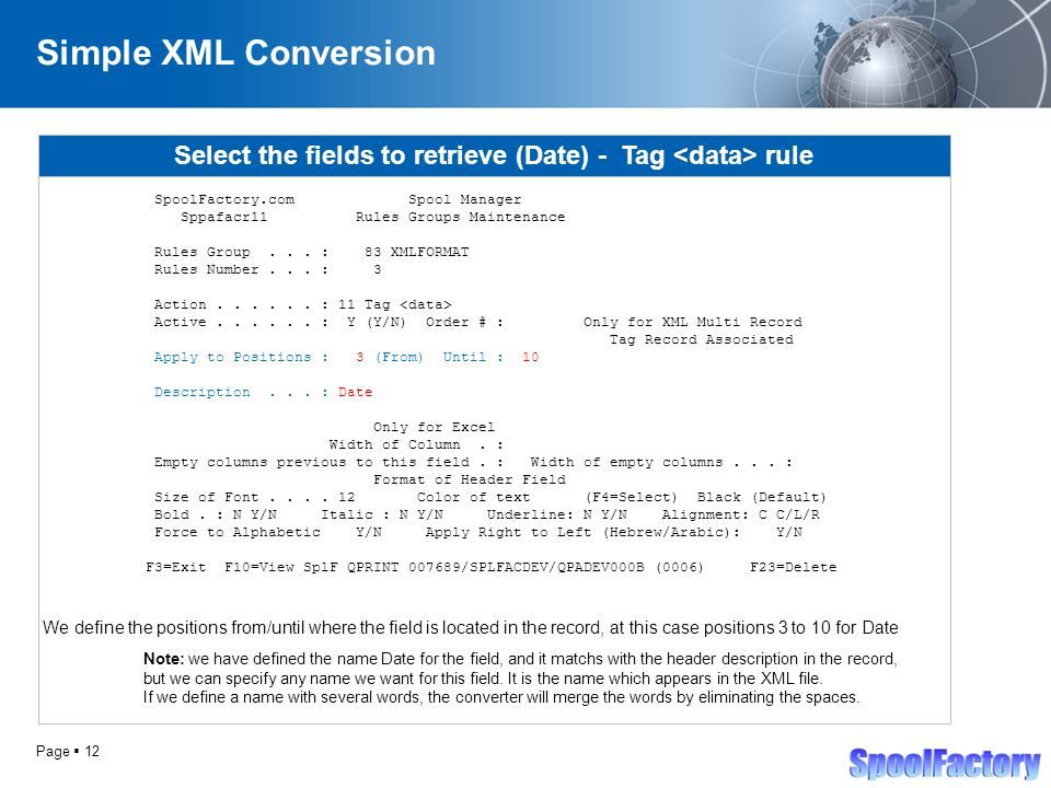 Page  12 Simple XML Conversion Select the fields to retrieve (Date) - Tag rule SpoolFactory.com Spool Manager Sppafacr11 Rules Groups Maintenance Rules Group...