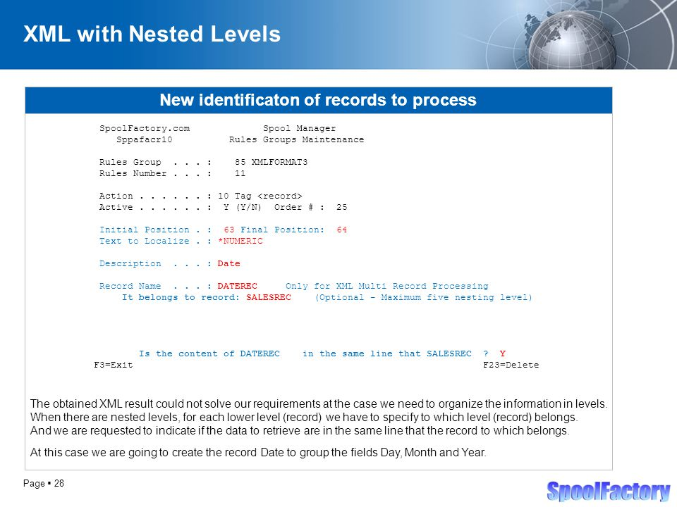 Page  28 XML with Nested Levels New identificaton of records to process SpoolFactory.com Spool Manager Sppafacr10 Rules Groups Maintenance Rules Group...