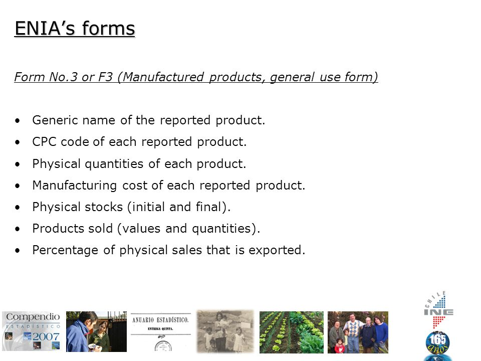 ENIA's forms Form No.3 or F3 (Manufactured products, general use form) Generic name of the reported product.