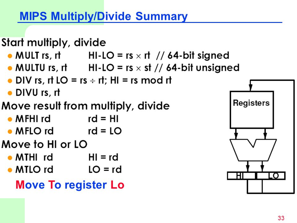 33 MIPS Multiply/Divide Summary Move To register Lo