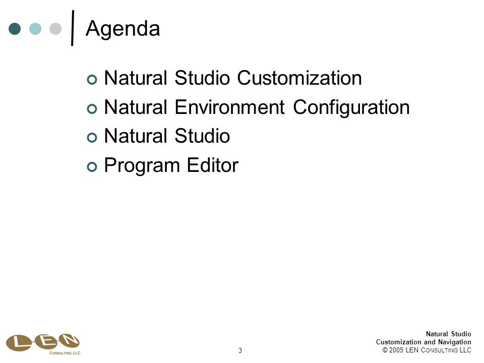 14 Natural Studio Customization and Navigation © 2005 LEN C ONSULTING LLC Natural Studio Customization Drag and drop Renumber icon from Program Editor toolbar to Compiler Options toolbar Drag and drop Format Source icon from Program Editor to Compiler Options