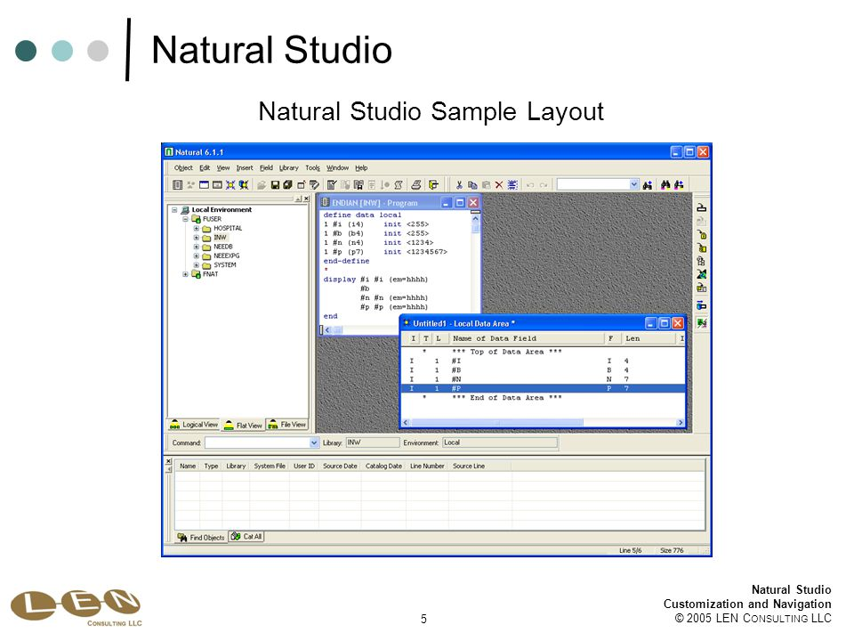 26 Natural Studio Customization and Navigation © 2005 LEN C ONSULTING LLC Natural Studio Customization Flat View Fullscreen at 1600x1200 Ruler Line Numbers Personal Preferences Expand/Collapse Two Concurrent Edit Sessions