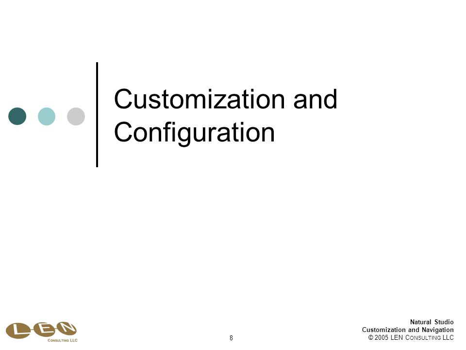 49 Natural Studio Customization and Navigation © 2005 LEN C ONSULTING LLC Natural Studio Context Sensitivity Context menus (right-click) Module vs program source