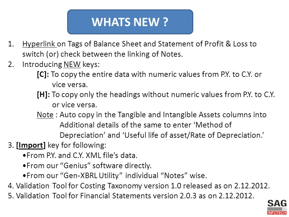 1.Hyperlink on Tags of Balance Sheet and Statement of Profit & Loss to switch (or) check between the linking of Notes.