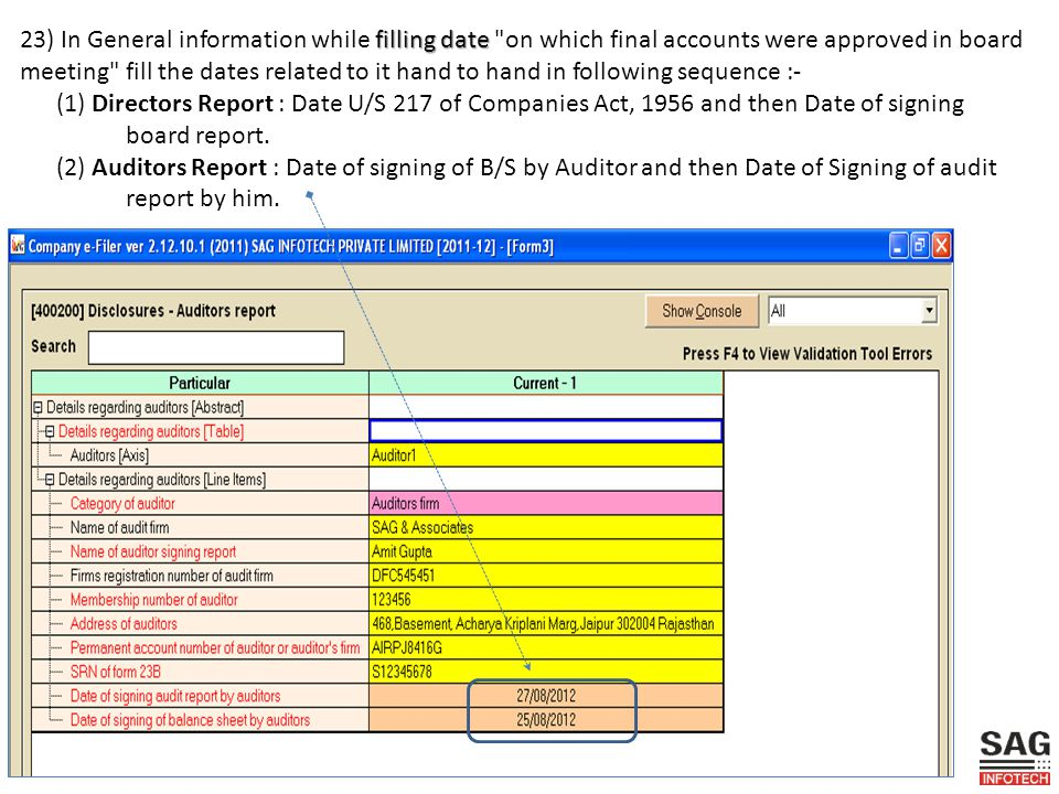 filling date 23) In General information while filling date on which final accounts were approved in board meeting fill the dates related to it hand to hand in following sequence :- (1) Directors Report : Date U/S 217 of Companies Act, 1956 and then Date of signing board report.