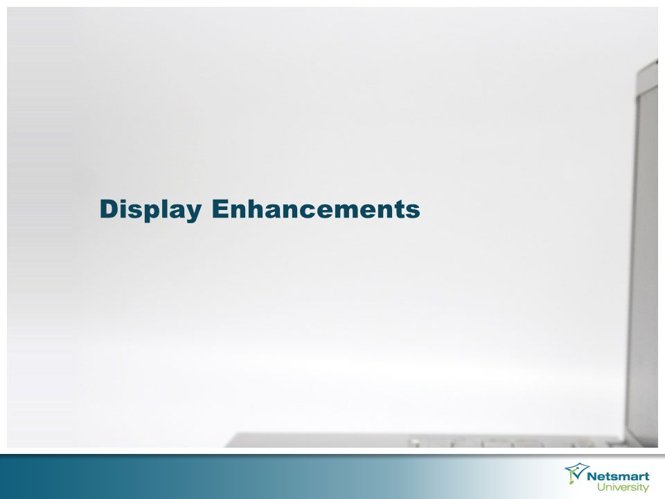 Display Enhancements