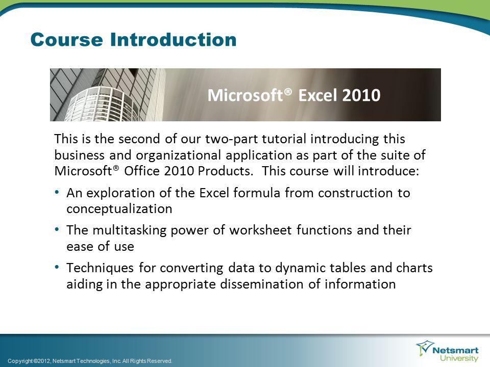 Course Objectives Copyright ©2012, Netsmart Technologies, Inc.