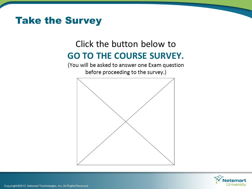 Take the Survey Click the button below to GO TO THE COURSE SURVEY.
