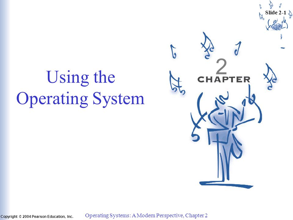 Slide 2-1 Copyright © 2004 Pearson Education, Inc.