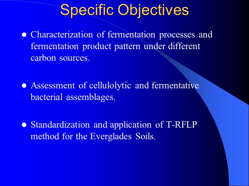 Specific Objectives Characterization of fermentation processes and fermentation product pattern under different carbon sources.