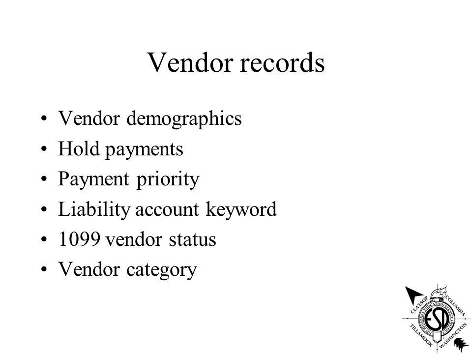 Vendor records Vendor demographics Hold payments Payment priority Liability account keyword 1099 vendor status Vendor category