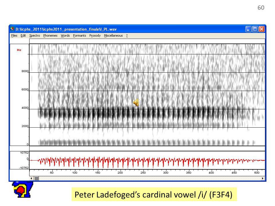 60 Peter Ladefoged's cardinal vowel /i/ (F3F4)