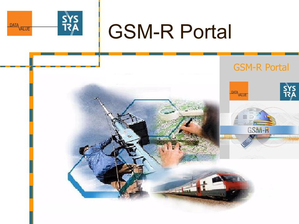 2 Overview GSM-R platform GSM-R Portal is used to manage and to document GSM-R objects (Mobil Rail data) GSM-R Portal is a platform to manage and to document base infrastructure of GSM-R sites GSM-R Portal is a Rollout-Tracker for GSM- R sites and lines (also candidates and Follow-Up projects) in phases and sub- phases