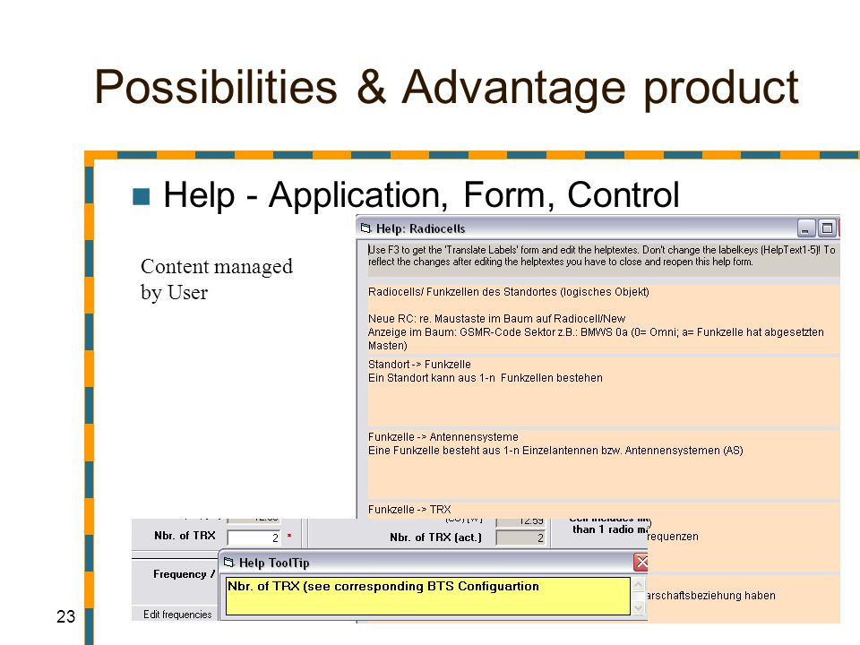 23 Possibilities & Advantage product Help - Application, Form, Control Content managed by User