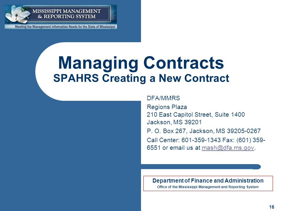 Department of Finance and Administration Office of the Mississippi Management and Reporting System 16 Managing Contracts SPAHRS Creating a New Contrac