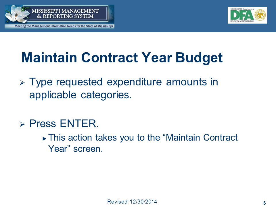 6 Revised: 12/30/2014 6 Maintain Contract Year Budget  Type requested expenditure amounts in applicable categories.