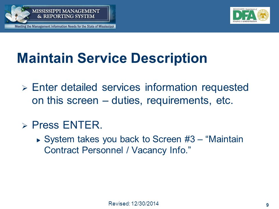 9 Revised: 12/30/2014 9 Maintain Service Description  Enter detailed services information requested on this screen – duties, requirements, etc.