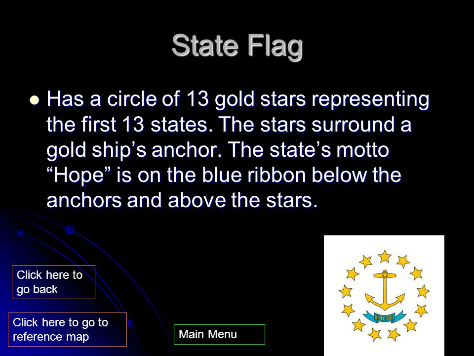 State Flag Has a circle of 13 gold stars representing the first 13 states.