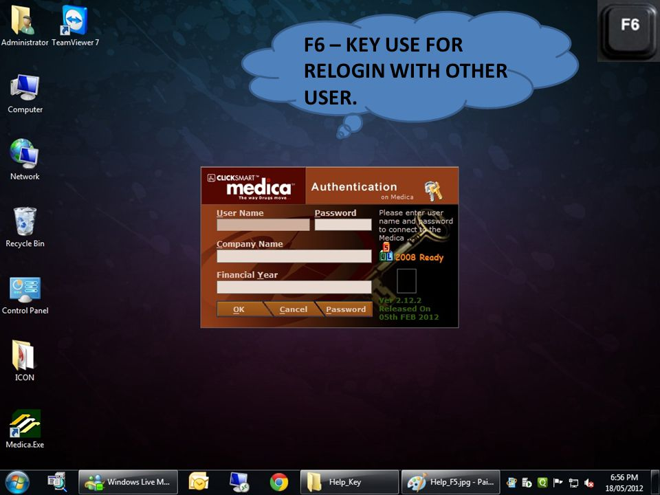 F6 – KEY USE FOR RELOGIN WITH OTHER USER.