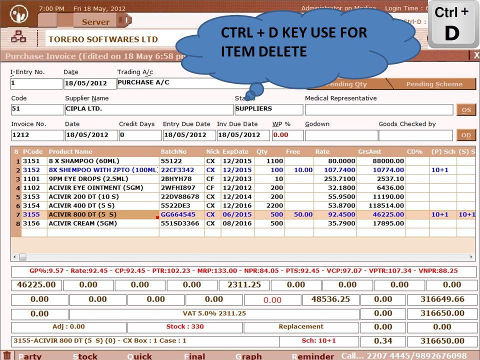 CTRL + D KEY USE FOR ITEM DELETE