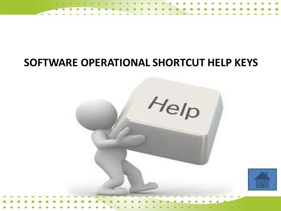 SOFTWARE OPERATIONAL SHORTCUT HELP KEYS