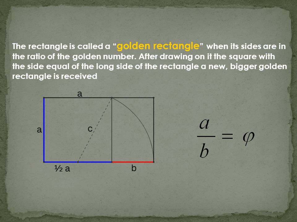 The rectangle is called a golden rectangle when its sides are in the ratio of the golden number.