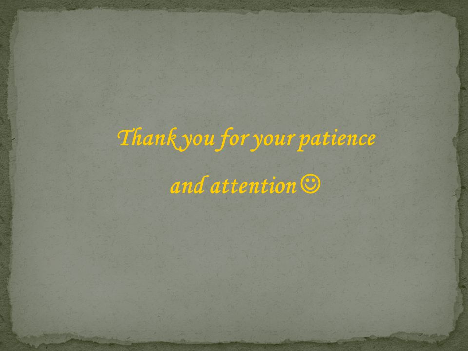 Thank you for your patience and attention