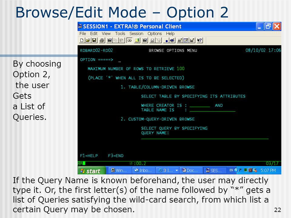 22 Browse/Edit Mode – Option 2 By choosing Option 2, the user Gets a List of Queries.