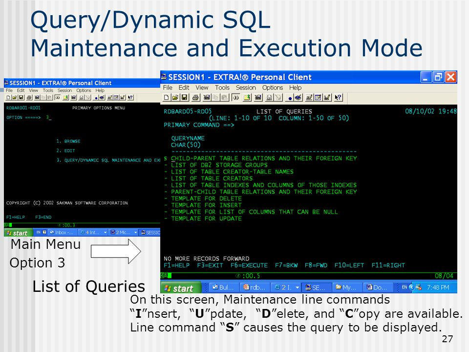 """27 Query/Dynamic SQL Maintenance and Execution Mode On this screen, Maintenance line commands """"I""""nsert, """"U""""pdate, """"D""""elete, and """"C""""opy are available."""