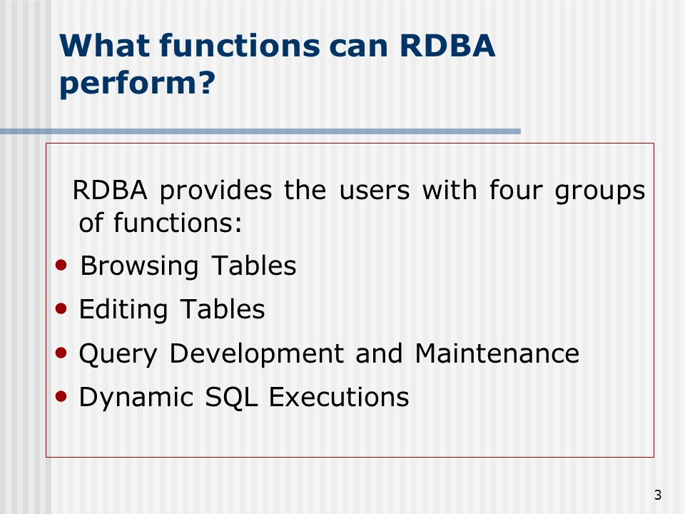 3 What functions can RDBA perform.